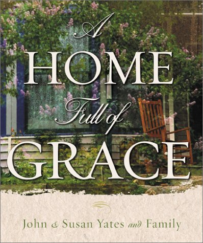 A Home Full of Grace: Yates, John C.,
