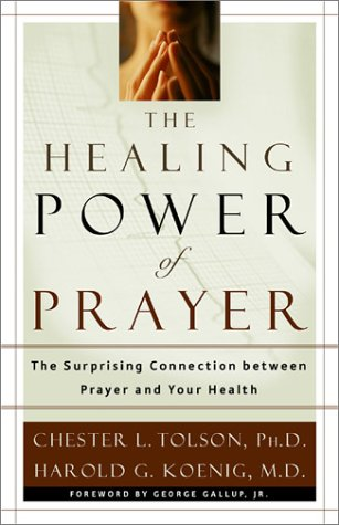 9780801012556: The Healing Power of Prayer: The Surprising Connection Between Prayer and You Health