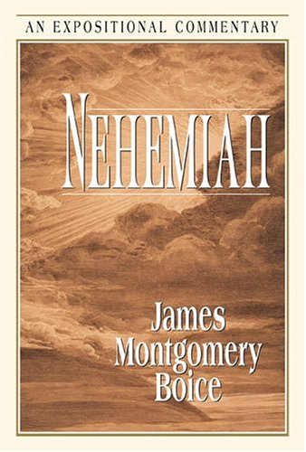 Nehemiah (Expositional Commentary): Boice, James Montgomery