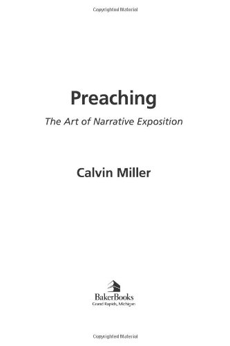 Preaching: The Art of Narrative Exposition (9780801012907) by Calvin Miller