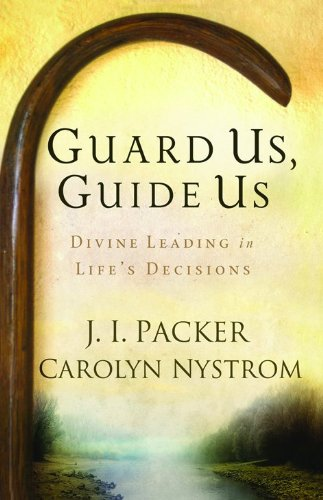 9780801013034: Guard Us, Guide Us: Divine Leading in Life's Decisions