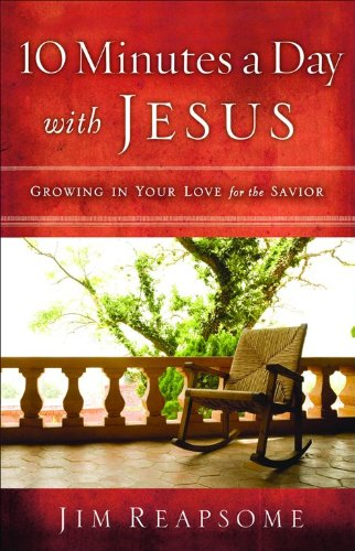 9780801013072: 10 Minutes a Day with Jesus: Growing in Your Love for the Savior