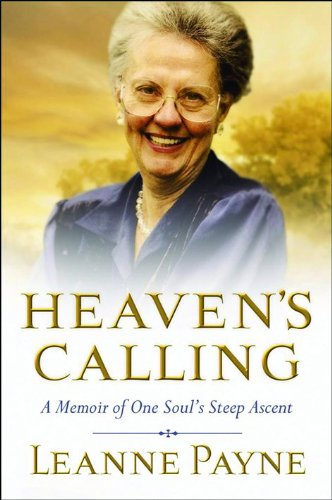 9780801013126: Heaven's Calling: A Memoir of One Soul's Steep Ascent