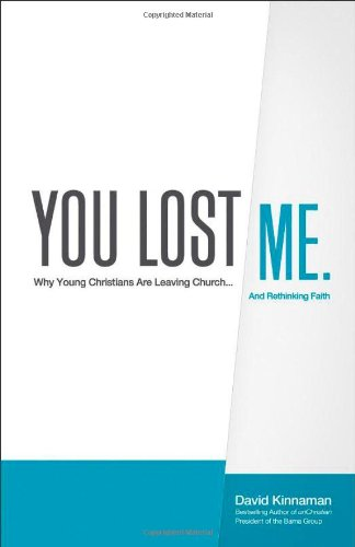 9780801013140: You Lost Me: Why Young Christians Are Leaving Church...and Rethinking Faith