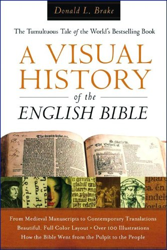 Visual History of the English Bible, A: The Tumultuous Tale of the World's Bestselling Book.