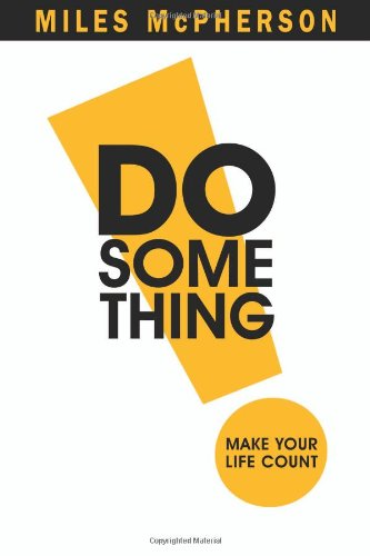DO Something!: Make Your Life Count: Miles McPherson