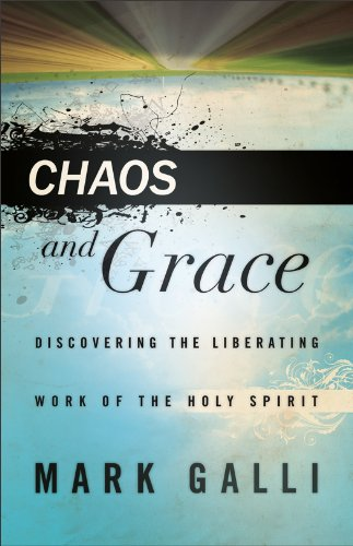 9780801013508: Chaos and Grace: Discovering the Liberating Work of the Holy Spirit