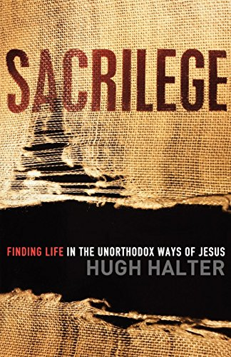 9780801013591: Sacrilege: Finding Life in the Unorthodox Ways of Jesus (Shapevine)