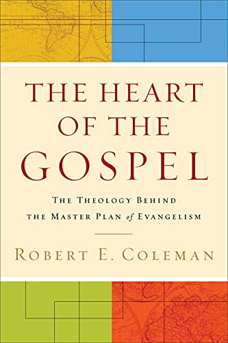 9780801013706: The Heart of the Gospel: The Theology Behind the Master Plan of Evangelism