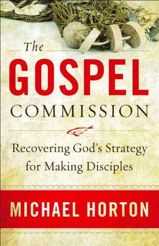 9780801013898: The Gospel Commission: Recovering God's Strategy for Making Disciples