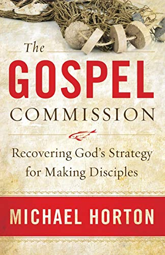 9780801013904: The Gospel Commission: Recovering God'S Strategy For Making Disciples