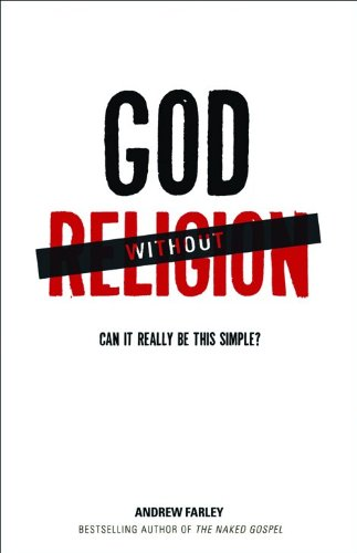 9780801013997: God without Religion: Can It Really Be This Simple?