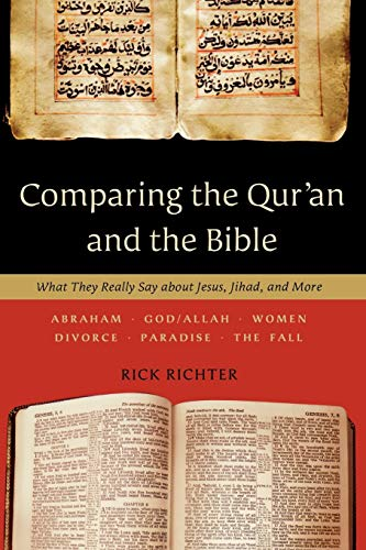 9780801014024: Comparing the Qur'an and the Bible: What They Really Say about Jesus, Jihad, and More
