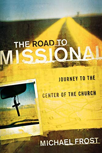 9780801014079: The Road to Missional: Journey To The Center Of The Church (Shapevine)