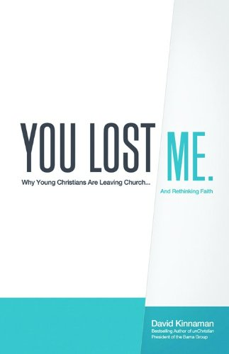 9780801014086: You Lost Me: Why Young Christians Are Leaving Church . . . and Rethinking Faith