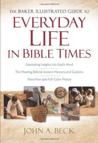 9780801014130: The Baker Illustrated Guide to Everyday Life in Bible Times