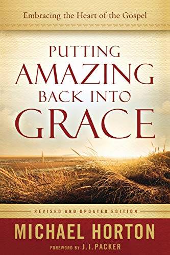9780801014215: Putting Amazing Back into Grace: Embracing the Heart of the Gospel