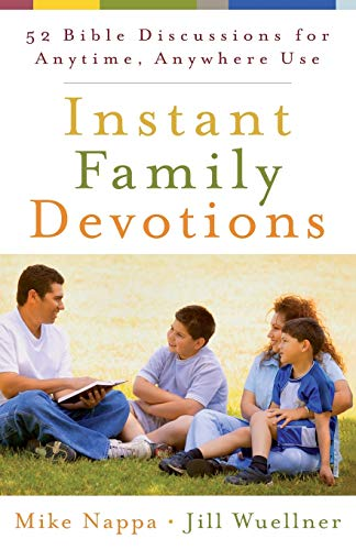 9780801014338: Instant Family Devotions: 52 Bible Discussions for Anytime, Anywhere Use