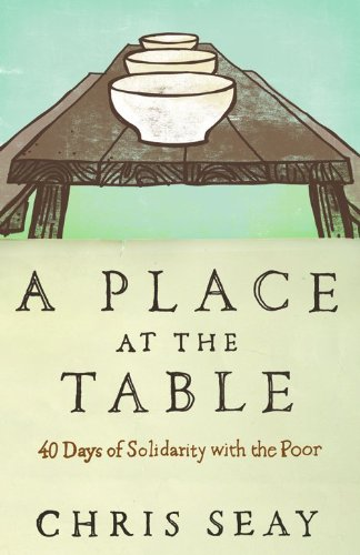 9780801014512: A Place at the Table: 40 Days of Solidarity with the Poor