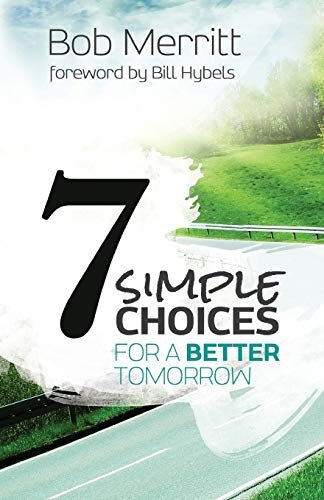9780801014628: 7 Simple Choices for a Better Tomorrow