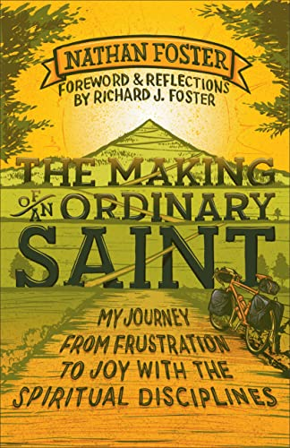 9780801014642: The Making of an Ordinary Saint: My Journey from Frustration to Joy with the Spiritual Disciplines