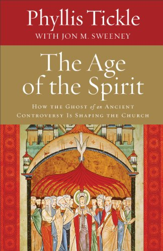 9780801014802: The Age of the Spirit: How the Ghost of an Ancient Controversy Is Shaping the Church