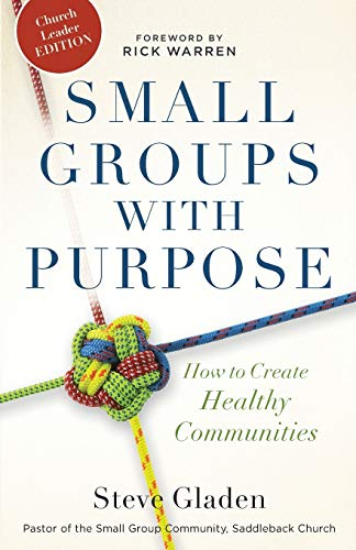 9780801014956: Small Groups with Purpose: How To Create Healthy Communities