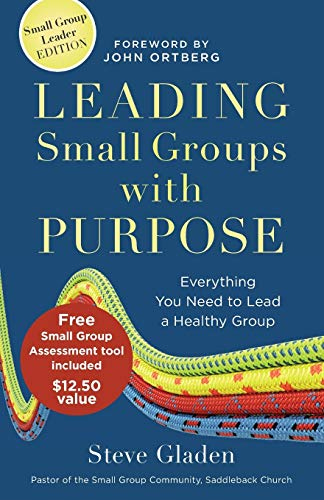 9780801014963: Leading Small Groups with Purpose: Everything You Need to Lead a Healthy Group