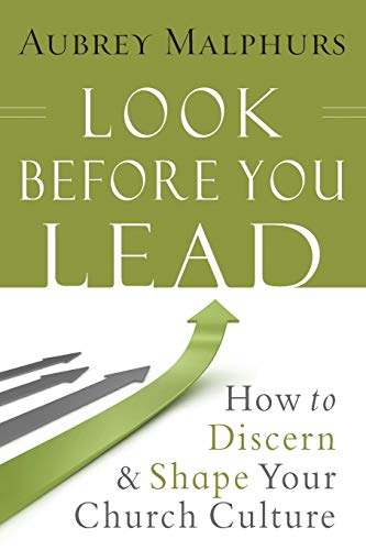 Look Before You Lead: How to Discern and Shape Your Church Culture (0801015073) by Aubrey Malphurs