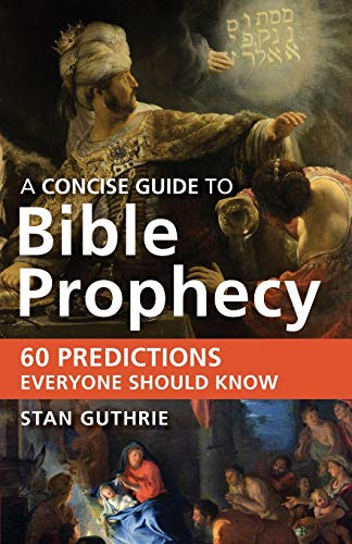 9780801015090: A Concise Guide to Bible Prophecy: 60 Predictions Everyone Should Know