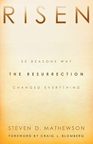 9780801015144: Risen: 50 Reasons Why The Resurrection Changed Everything