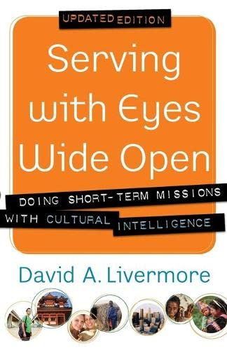 9780801015199: Serving with Eyes Wide Open: Doing Short-Term Missions with Cultural Intelligence
