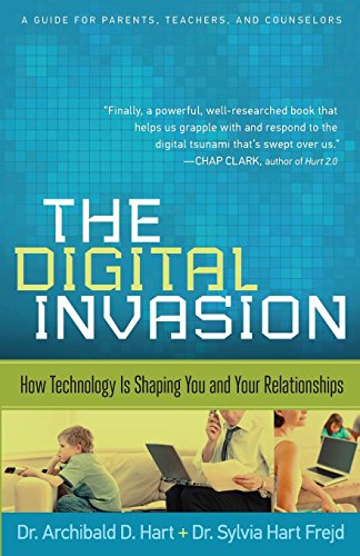 9780801015298: The Digital Invasion: How Technology Is Shaping You and Your Relationships