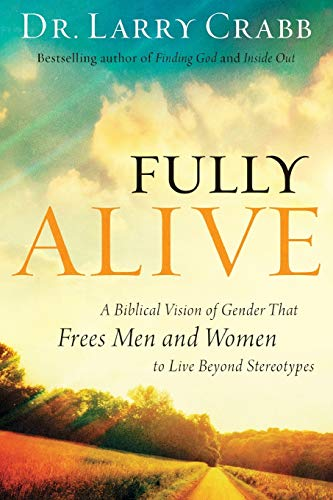 9780801015335: Fully Alive: A Biblical Vision of Gender That Frees Men and Women to Live Beyond Stereotypes