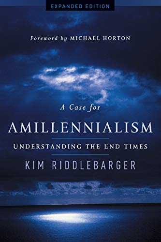 9780801015502: A Case for Amillennialism: Understanding the End Times