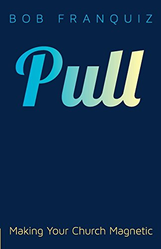9780801015601: Pull: Making Your Church Magnetic