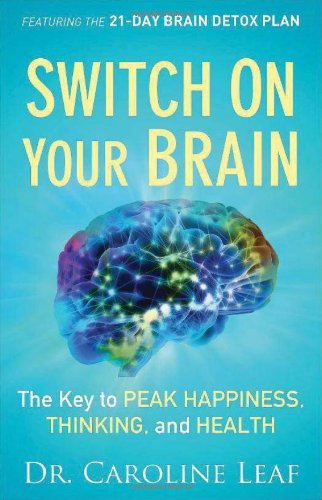 9780801015700: Switch On Your Brain: The Key to Peak Happiness, Thinking, and Health
