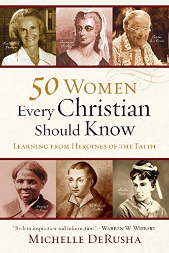 9780801015878: 50 Women Every Christian Should Know: Learning from Heroines of the Faith