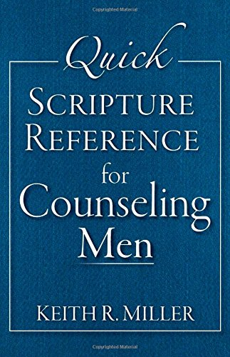 Quick Scripture Reference for Counseling Men: Keith R. Miller