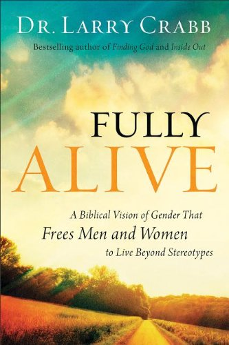 9780801015922: Fully Alive: A Biblical Vision of Gender That Frees Men and Women to Live Beyond Stereotypes