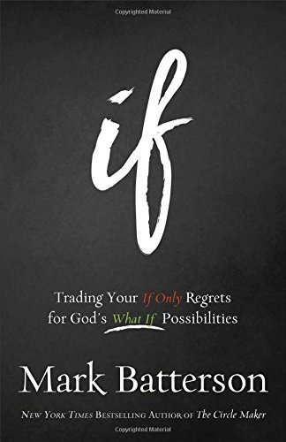 9780801016004: If: Trading Your If Only Regrets for God's What If Possibilities