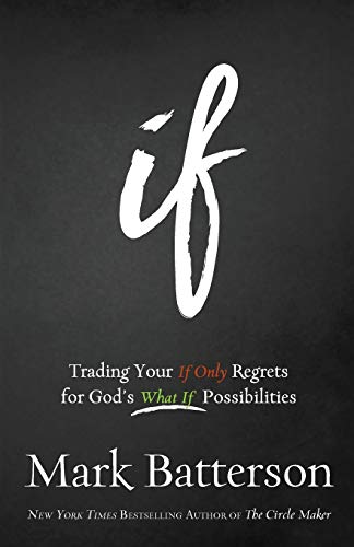 9780801016059: If: Trading Your If Only Regrets for God's What If Possibilities