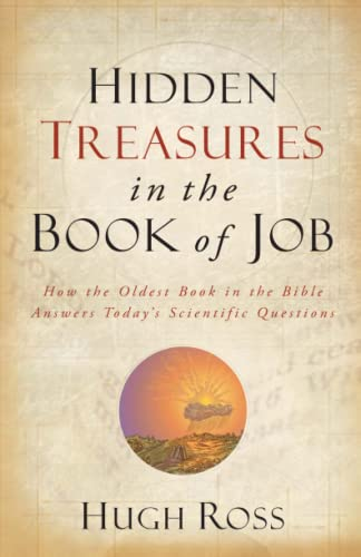 9780801016066: Hidden Treasures in the Book of Job: How the Oldest Book in the Bible Answers Today's Scientific Questions (Reasons to Believe)