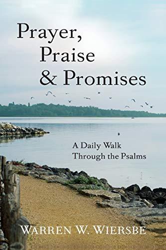 9780801016073: Prayer, Praise & Promises: A Daily Walk Through the Psalms