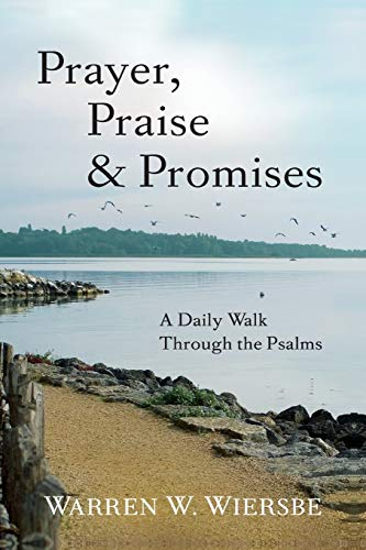 9780801016073: Prayer, Praise & Promises: A Daily Walk Through the Psalms
