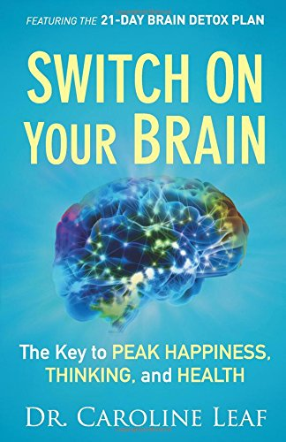 9780801016240: Switch On Your Brain: The Key To Peak Happiness, Thinking, And Health