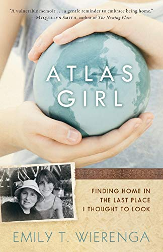 9780801016561: Atlas Girl: Finding Home in the Last Place I Thought to Look