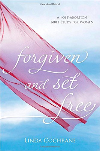 9780801016622: Forgiven and Set Free: A Post-Abortion Bible Study for Women