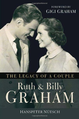 9780801016707: Ruth and Billy Graham: The Legacy of a Couple
