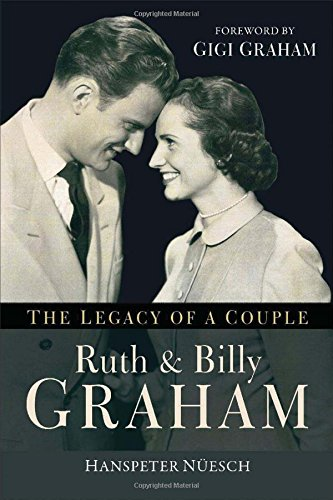 9780801016714: Ruth and Billy Graham: The Legacy of a Couple